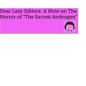Editorial Note: In Response to The Sacred Androgen